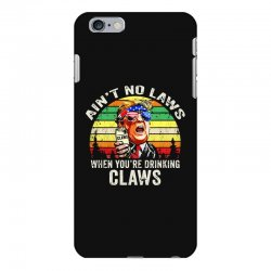 vintage ain't no laws when youre drinking claws iPhone 6 Plus/6s Plus Case | Artistshot