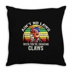 vintage ain't no laws when youre drinking claws Throw Pillow | Artistshot