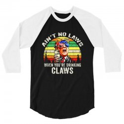 vintage ain't no laws when youre drinking claws 3/4 Sleeve Shirt | Artistshot