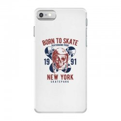 born to skate iPhone 7 Case | Artistshot
