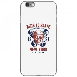 born to skate iPhone 6/6s Case | Artistshot