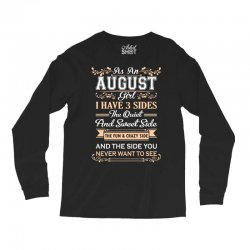 as an august girl i have three sides Long Sleeve Shirts | Artistshot