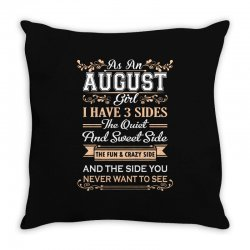 as an august girl i have three sides Throw Pillow | Artistshot