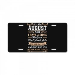 as an august girl i have three sides License Plate | Artistshot