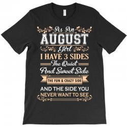 as an august girl i have three sides T-Shirt | Artistshot