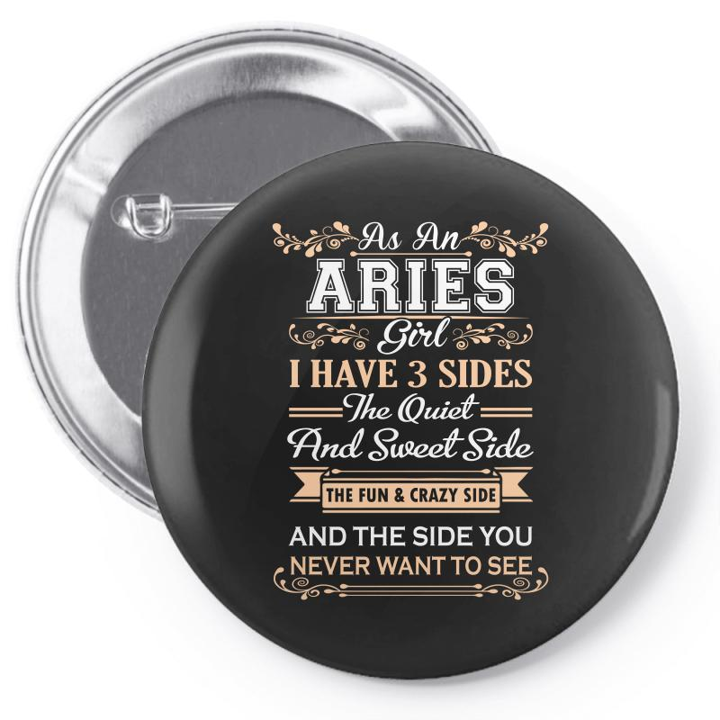 As An Aries Girl I Have Three Sides Pin-back Button | Artistshot