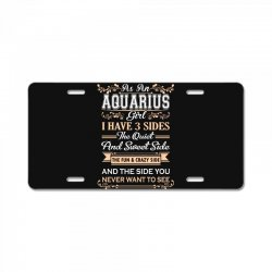 as an aquarius girl i have three sides License Plate | Artistshot