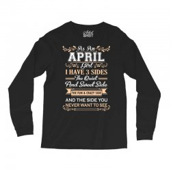 as an april girl i have three sides Long Sleeve Shirts | Artistshot