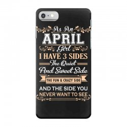 as an april girl i have three sides iPhone 7 Case | Artistshot