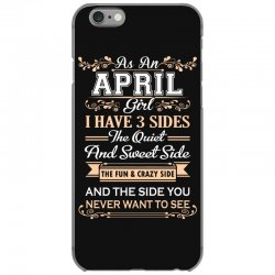 as an april girl i have three sides iPhone 6/6s Case | Artistshot