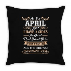 as an april girl i have three sides Throw Pillow | Artistshot