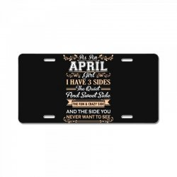 as an april girl i have three sides License Plate | Artistshot