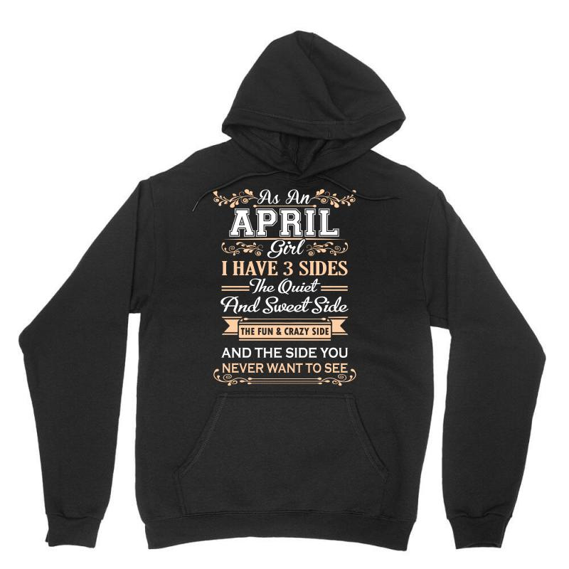 As An April Girl I Have Three Sides Unisex Hoodie | Artistshot