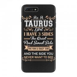 as a taurus girl i have three sides iPhone 7 Plus Case | Artistshot