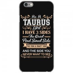 as a taurus girl i have three sides iPhone 6/6s Case | Artistshot