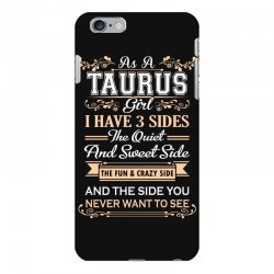 as a taurus girl i have three sides iPhone 6 Plus/6s Plus Case | Artistshot