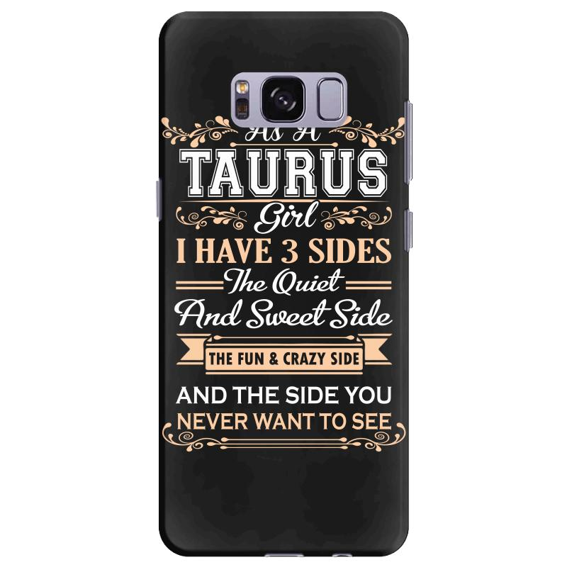As A Taurus Girl I Have Three Sides Samsung Galaxy S8 Plus Case | Artistshot