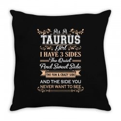 as a taurus girl i have three sides Throw Pillow | Artistshot