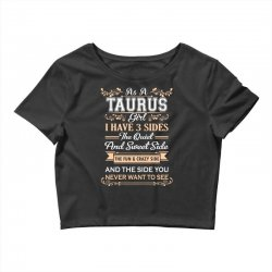 as a taurus girl i have three sides Crop Top | Artistshot