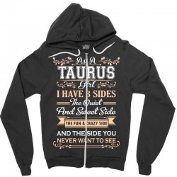 as a taurus girl i have three sides Zipper Hoodie | Artistshot