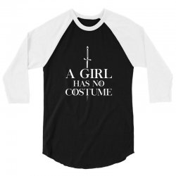 a girl has no costume 3/4 Sleeve Shirt | Artistshot