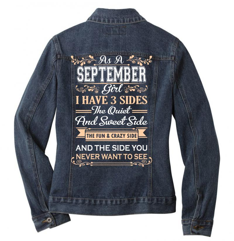 As A September Girl I Have Three Sides Ladies Denim Jacket | Artistshot