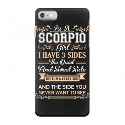 as a scorpio girl i have three sides iPhone 7 Case | Artistshot