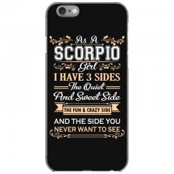 as a scorpio girl i have three sides iPhone 6/6s Case | Artistshot