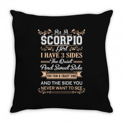 as a scorpio girl i have three sides Throw Pillow | Artistshot