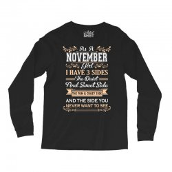 as a november girl i have three sides Long Sleeve Shirts | Artistshot