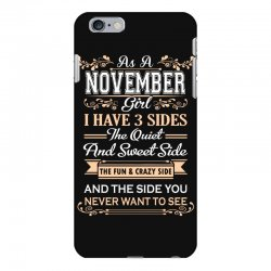 as a november girl i have three sides iPhone 6 Plus/6s Plus Case | Artistshot