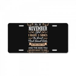 as a november girl i have three sides License Plate | Artistshot