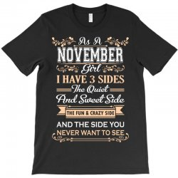 as a november girl i have three sides T-Shirt | Artistshot