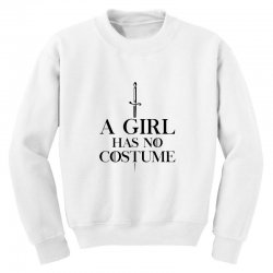a girl has no costumeblack Youth Sweatshirt | Artistshot