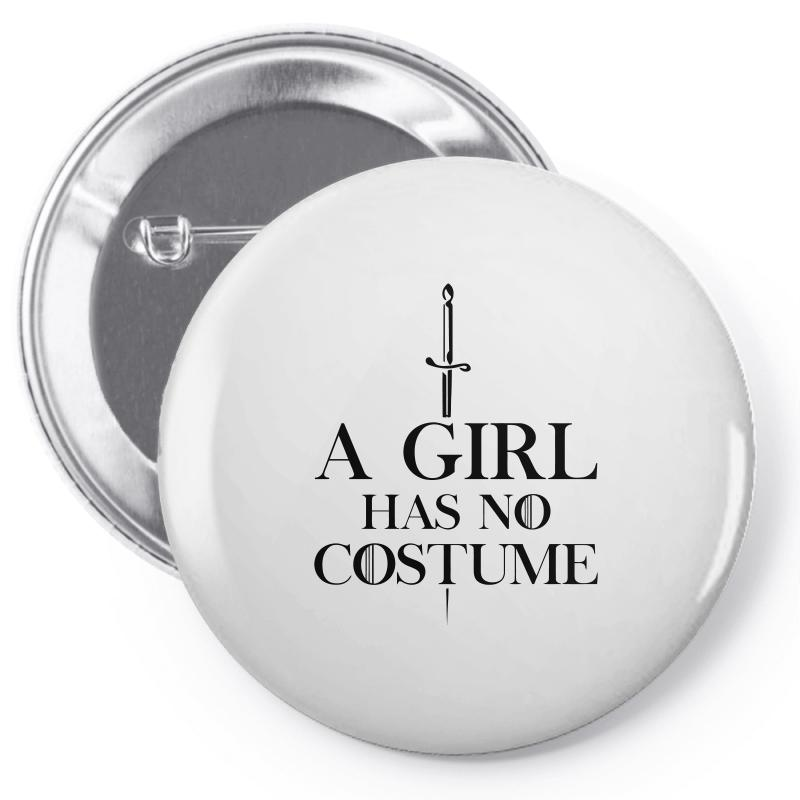 A Girl Has No Costumeblack Pin-back Button | Artistshot