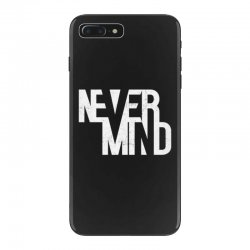 never mind iPhone 7 Plus Case | Artistshot
