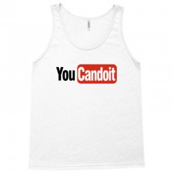 you can do it Tank Top | Artistshot