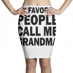 my favorite people call me grandma (black) Pencil Skirts | Artistshot