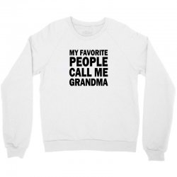 my favorite people call me grandma (black) Crewneck Sweatshirt | Artistshot