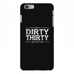dirty thirty iPhone 6 Plus/6s Plus Case | Artistshot