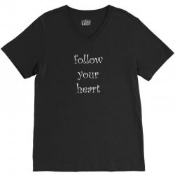 follow your heart V-Neck Tee | Artistshot