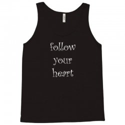 follow your heart Tank Top | Artistshot