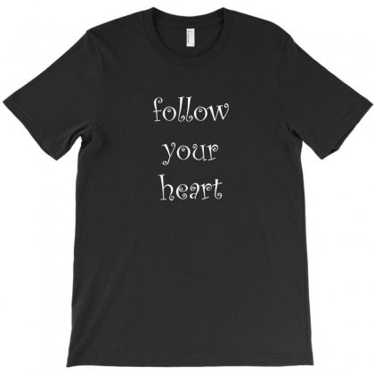 Follow Your Heart T-shirt Designed By Medo20555452