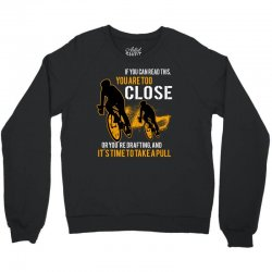 if you can read this you are too close bicycle cycling Crewneck Sweatshirt   Artistshot