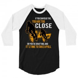 if you can read this you are too close bicycle cycling 3/4 Sleeve Shirt   Artistshot