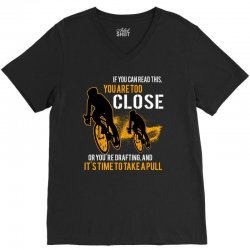 if you can read this you are too close bicycle cycling V-Neck Tee   Artistshot