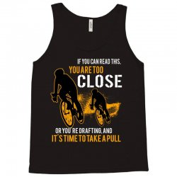 if you can read this you are too close bicycle cycling Tank Top   Artistshot