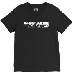 just waiting for a mate V-Neck Tee | Artistshot