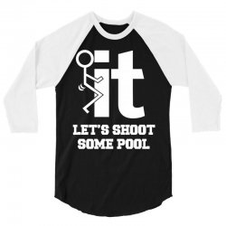 it let's shoot some pool 3/4 Sleeve Shirt | Artistshot