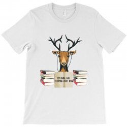 Yes Mama I Am Studying Right Now, Deer T-Shirt | Artistshot